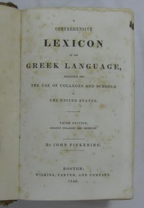 A COMPREHENSIVE LEXICON OF THE GREEK LANGUAGE, ADAPTED TO THE USE OF COLLEGES AND SCHOOLS IN THE UNITED STATES.