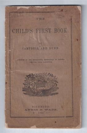 CONFEDERATE IMPRINT] THE CHILD'S FIRST BOOK. Approved by the Education Association of Virginia...