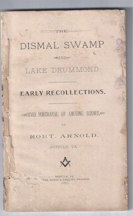 THE DISMAL SWAMP AND LAKE DRUMMOND. EARLY RECOLLECTIONS. Vivid Portrayal of Amusing Scenes.
