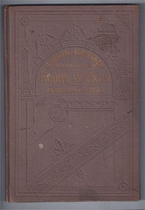 MEMORIAL ADDRESSES ON THE LIFE AND CHARACTER OF EVARTS W. FARR, ( A Representative from New...