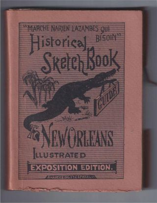 HISTORICAL SKETCH BOOK AND GUIDE TO NEW ORLEANS AND ENVIRONS. William H. Coleman, comp