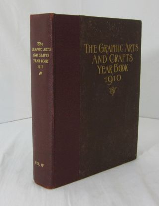 THE GRAPHIC ARTS YEAR BOOK 1910: The American Annual Review Of The Printing, Engraving, And...