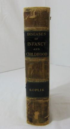 THE DISEASES OF INFANCY AND CHILDHOOD. Designed For The Use Of Students And Practitioners Of Medicine.