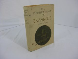 THE CORRESPONDENCE OF ERASMUS: Letters 298 To 445: 1514 to 1516. Erasmus, R A. B. Mynors, D F. S....