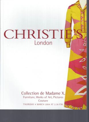 AUCTION CATALOG] CHRISTIE'S: COLLECTION DE MADAMA X.: FURNITURE, WORKS OF ART, PICTURES COUTURE:...
