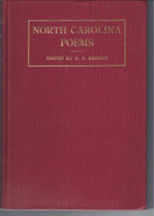 NORTH CAROLINA POEMS: Selected And Edited, With An Introduction, Notes And Biographical Sketches....