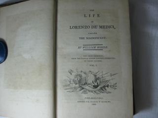 THE LIFE OF LORENZO DE' MEDICI, Called The Magnificent. (3 volume set, complete)