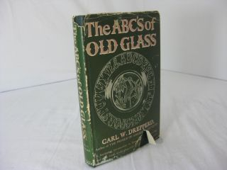 ABC'S OF OLD GLASS. Carl W. Drepperd
