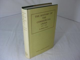 THE HISTORY OF THE COMMERCIAL CRISIS 1857-1858 and the Stock Exchange Panic of 1859. D. Morier Evans