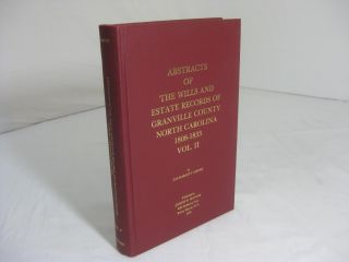 ABSTRACTS OF THE WILLS AND ESTATE RECORDS OF GRANVILLE COUNTY, NORTH CAROLINA. 1808-1833. Vol....