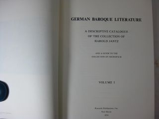 GERMAN BAROQUE LITERATURE: A Descriptive Catalogue Of The Collection of Harold Jantz. And a guide to the collection on microfilm. (2 volume set, complete.)