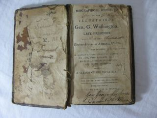 BIOGRAPHICAL MEMOIRS OF THE ILLUSTRIOUS GEN. G. WASHINGTON, Late President of the United States of America, &c. &c. containing A History of the Principal Events of his life, with extracts from his journals, speeches to Congress and Public addresses: Also A Sketch of his Private Life.