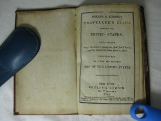 PHELPS & ENSIGN'S TRAVELLER'S GUIDE through the United States: containing Stage, Steamboat, Canal and Rail-Road Routes, with the distances from place to place. Illustrated by a new and accurate Map Of The United States.