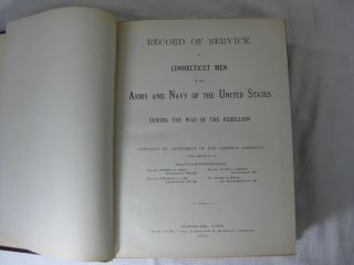 RECORD OF SERVICE OF CONNECTICUT MEN IN THE ARMY AND NAVY OF THE UNITED STATES DURING THE WAR OF THE REBELLION.