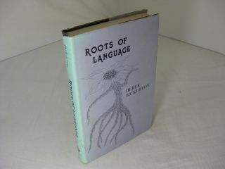 ROOTS OF LANGUAGE. Derek Bickerton