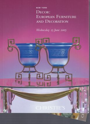 AUCTION CATALOG] CHRISTIE'S: DECOR: EUROPEAN FURNITURE AND DECORATION: Wednesday, 15 June, 2005,...