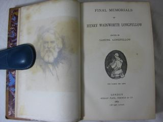 LIFE OF HENRY WADSWORTH LONGFELLOW. 2 volumes. (with) FINAL MEMORIALS of HENRY WADSWORTH LONGFELLOW. 1 volume. (3 volume set, complete)