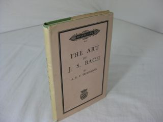 THE ART OF J. S. BACH. A. E. F. Dickinson