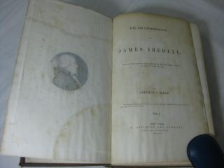 LIFE AND CORRESPONDENCE OF JAMES IREDELL, One of the Associate Justices of the Supreme Court of The United States.
