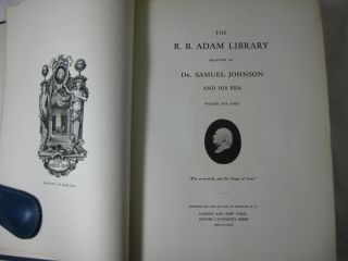 THE R. B. ADAM LIBRARY RELATING TO DR. SAMUEL JOHNSON AND HIS ERA. (SIGNED, 3 Volume set, Complete)