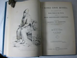 NOTES UPON RUSSIA:Being a Translation of the Earliest Account of that Country, entitled RERUM MOSCOVITICARUM COMMENTARII (2 volume set, complete)