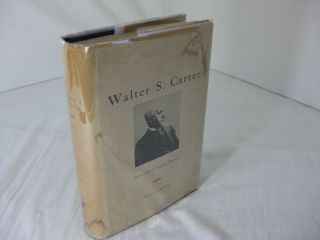 WALTER S. CARTER: Collector of Young Masters or The Progenitor of Many Law Firms. Otto E. Koegel
