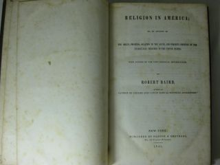 Religion in America; Or, An Account of The Origin, Progress, Relation to the State, and Present Condition of the Evangelical Churches in the United States