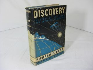 DISCOVERY - THE STORY OF THE SECOND BYRD ANTARCTIC EXPEDITION. Richard E. Byrd