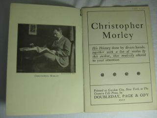 CHRISTOPHER MORLEY: His History Done By Divers Hands, Together With A List Of Works By This Author, Thus Modestly Offered To Your Attention