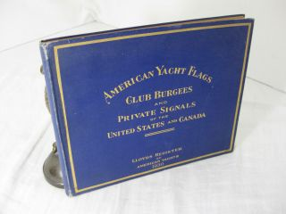 AMERICAN YACHT FLAGS CLUB BURGESS AND PRIVATE SIGNALS OF THE UNITED STATES, CANADA, THE WEST...