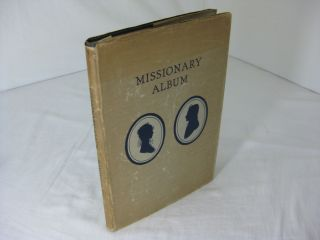 MISSIONARY ALBUM. Portraits and Biographical Sketches of the American Protestant Missionaries to...