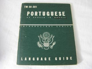 TM 30-301 PORTUGUESE as spoken in Brazil: A Guide To The Spoken Language. United States Army