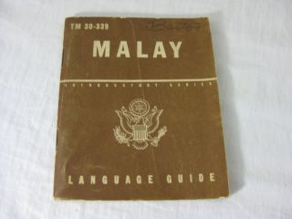 TM 30-339 MALAY: A Guide To The Spoken Language. United States Army