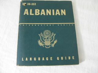 TM 30-352 ALBANIAN: A Guide To The Spoken Language. United States Army