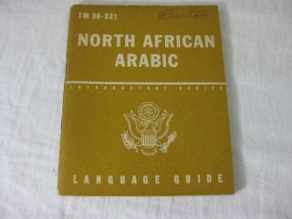 TM 30-321 NORTH AFRICAN ARABIC: A Guide To The Spoken Language. United States Army