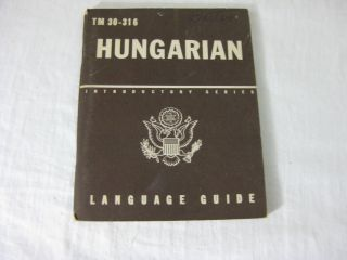 TM 30-316 HUNGARIAN: A Guide To The Spoken Language. United States Army