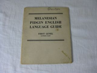 MELANESIAN PIDGIN ENGLISH LANGUAGE GUIDE. First Level Navpers-15,037. Morale Services Division...