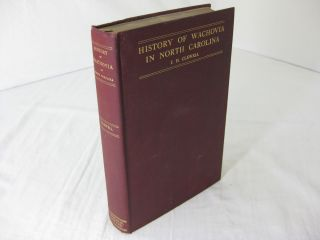 HISTORY OF WACHOVIA IN NORTH CAROLINA. John Henry Clewell