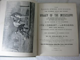 The Lance, Cross and Canoe; The Flatboat, Rifle and Plough in the VALLEY OF THE MISSISSIPPI.