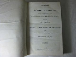 REGISTER OF DEBATES IN CONGRESS, Comprising the Leading Debates and Incidents of the First Session of the Twenty-Fifth Congress: together with an Appendix, containing important state papers and public documents and the laws enacted during the session, with a copious index to the whole. (Volume XIV, Part I&II) (September 4 to October 16, 1837).
