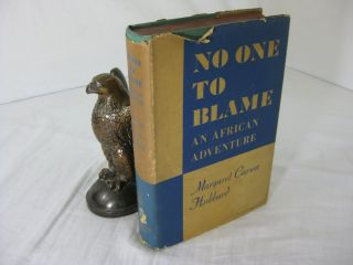 NO ONE TO BLAME: An African Adventure. Margaret Carson Hubbard