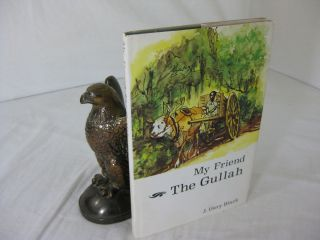 MY FRIEND THE GULLAH (Signed). J. Gary Black