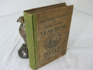 THE NORTH CAROLINA YEAR BOOK 1902. A State Directory by Counties and Towns, including State...