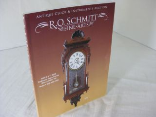 R. O. SCHMITT FINE ARTS: Antique Clock & Instruments Auction (with Prices Realized laid in
