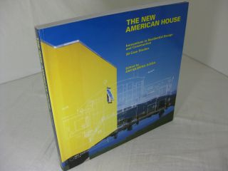 THE NEW AMERICAN HOUSE: Innovations in Residential Design and Construction 30 Case Studies. Oscar...