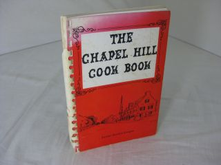 The Junior Service League's CHAPEL HILL COOK BOOK: Tired and Tested Recipes