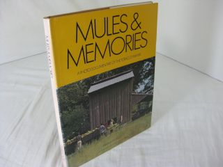 MULES & MEMORIES: A Photo Documentary of the Tobacco Farmer. Pamela Barefoot, chapter, Burt Kornegay