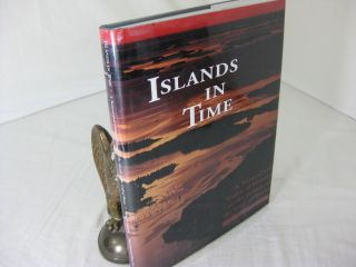 ISLANDS IN TIME: A Natural and Cultural History of the Island of the Gulf of Maine. Philip W....