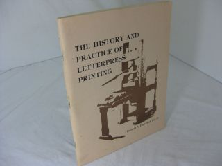 THE HISTORY AND PRACTICE OF LETTERPRESS PRINTING. Robert A. Banzhaf