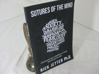 SUTURES OF THE MIND. Rick Jetter
